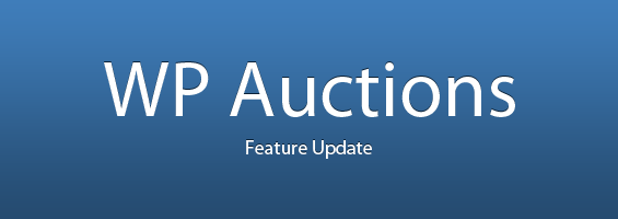 WP Auctions Feature Update